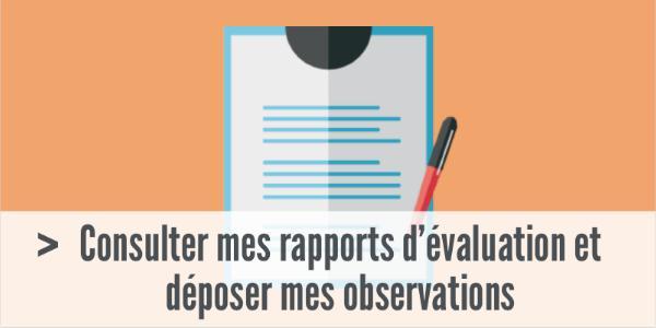 Consulter mes rapports d'évaluation et déposer mes observations